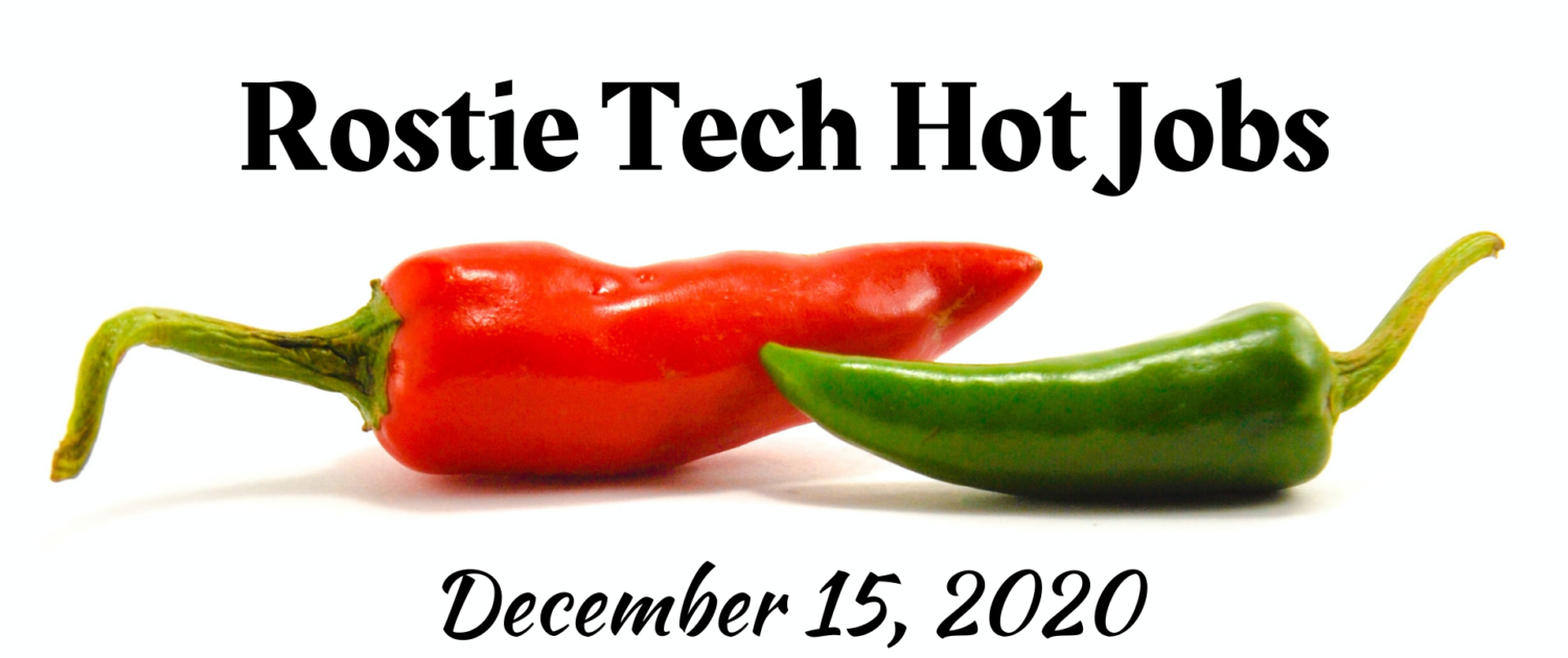 Rostie Tech Hot Jobs: December 15th, 2020