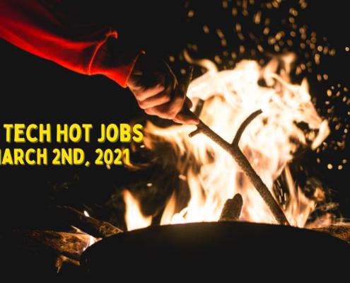 Rostie Tech Hot Jobs: March 2nd, 2021